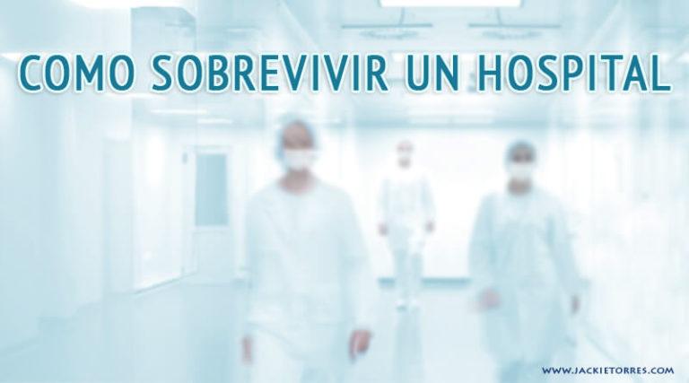 COMO SOBREVIVIR UN HOSPITAL
